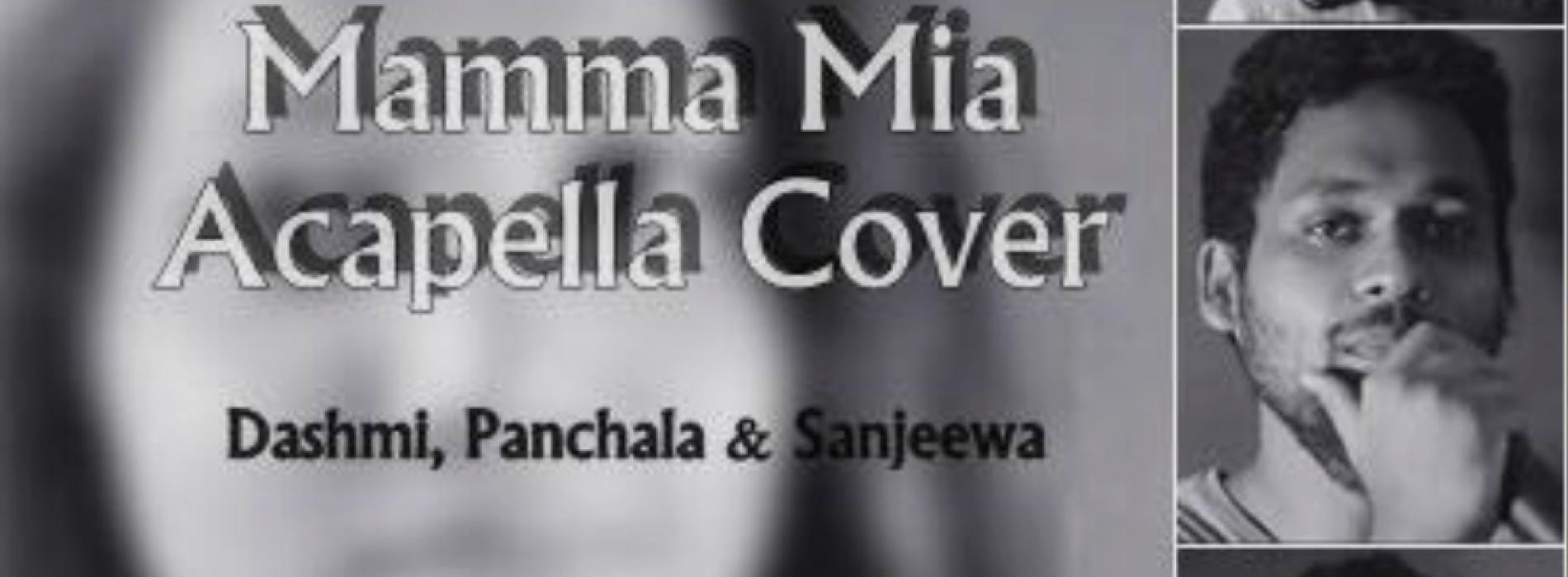 Dashmi, Panchala and Sanjeewa – Mamma Mia Acapella version