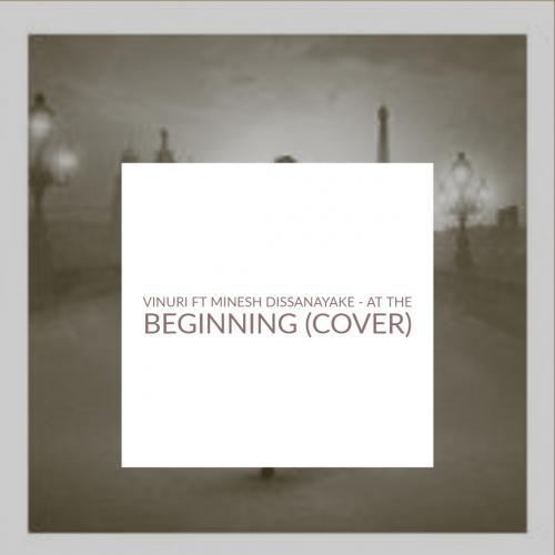 Vinuri Ft Minesh Dissanayake – At The Beginning (Cover)