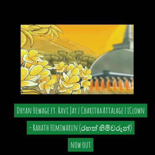 Rahath Himiwarun (රහත් හිමිවරුන්) – Dhyan Hewage ft. Ravi Jay   Charitha Attalage   iClown