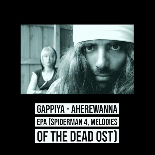 Gappiya – Aherewanna Epa (Spiderman 4, Melodies of the Dead OST)