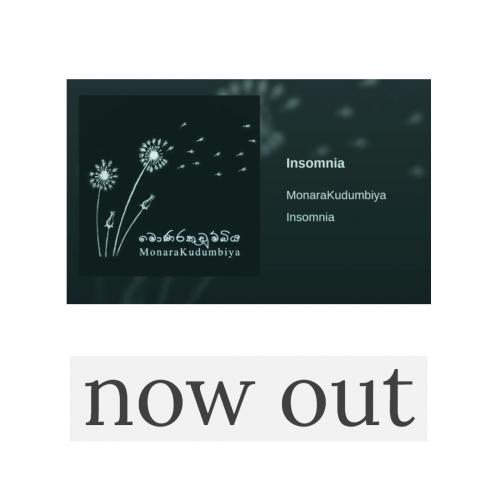 MonaraKudumbiya – Insomnia