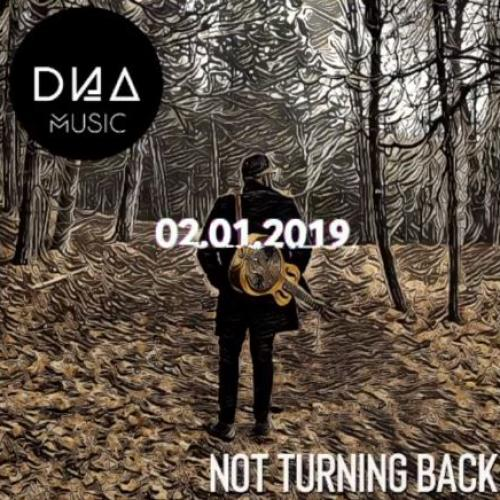 DNA – Not Turning Back