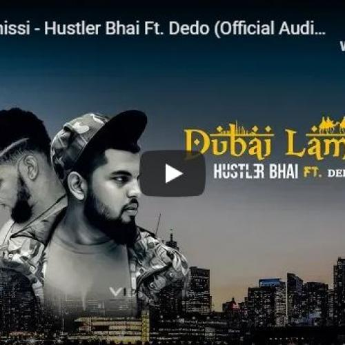 Dubai Lamissi – Hustler Bhai Ft. Dedo (Official Audio)
