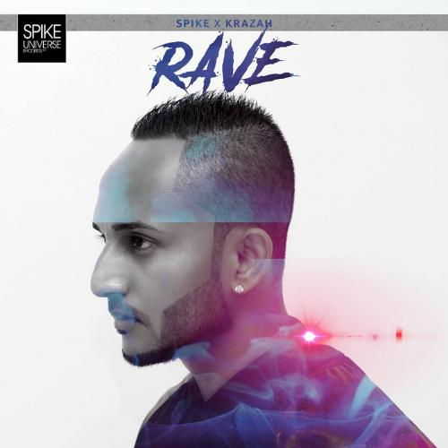 Spike x Krazah – Rave (Audio)