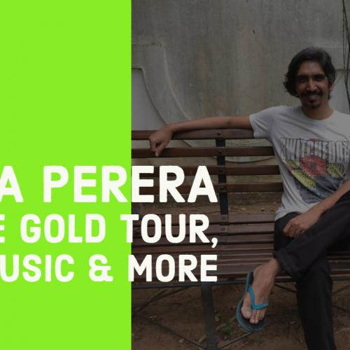 Asela Perera On The Gold Tour & New Music