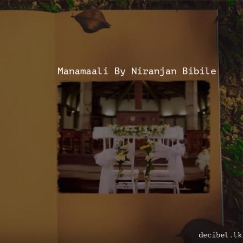Manamaali – Niranjan Bibile (Official Lyric Video)