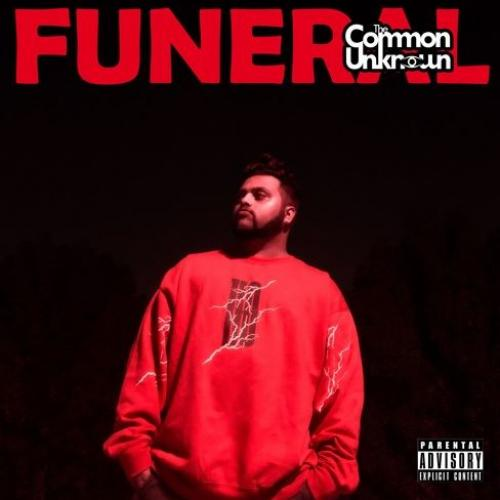 The Common Unknown – Funeral (Explicit)