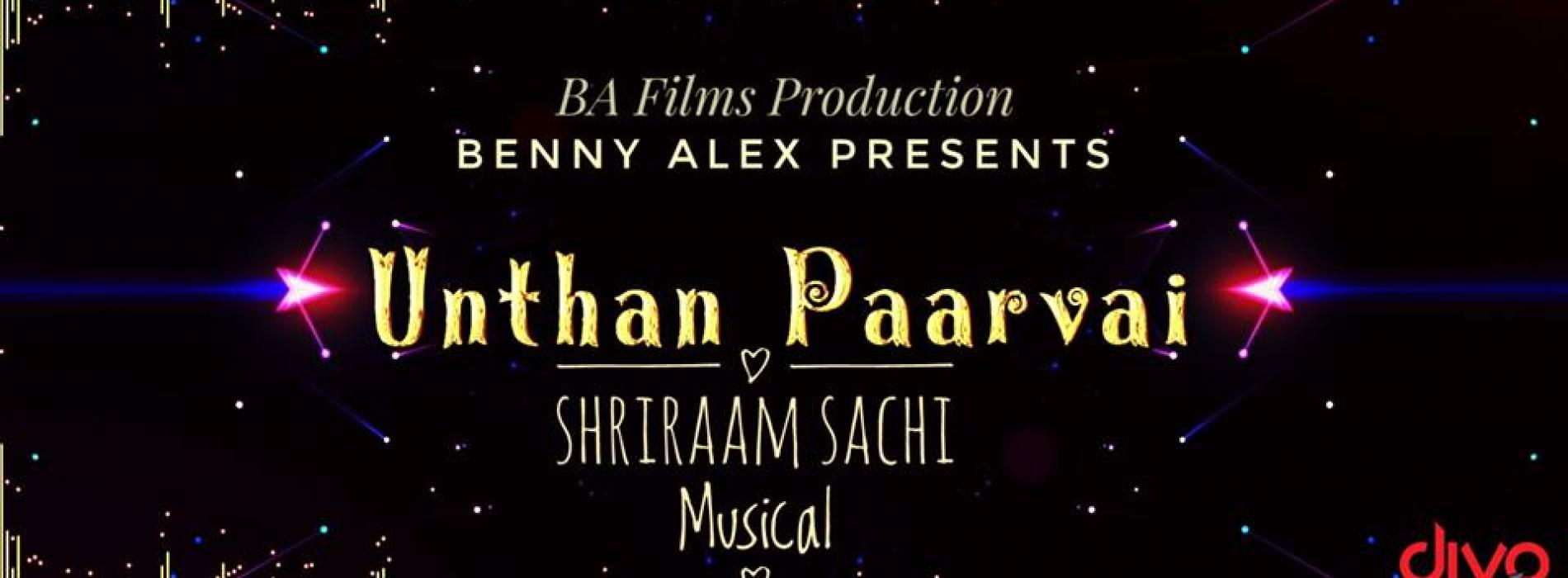 Unthan Paarvai – Official Lyric Video | Shriraam Sachi | Benny Alex | BA Films Production