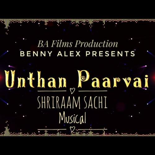 Unthan Paarvai – Official Lyric Video   Shriraam Sachi   Benny Alex   BA Films Production