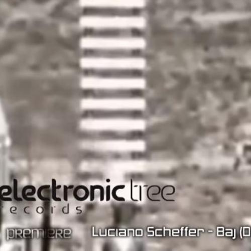 PREMIERE :Luciano Scheffer – Baj (Dimuth K Remix) [Electronic Tree]