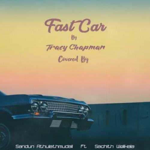 Fast Car By Tracy Chapman Covered By Sandun Athlathmudali ft Sachith Welikala