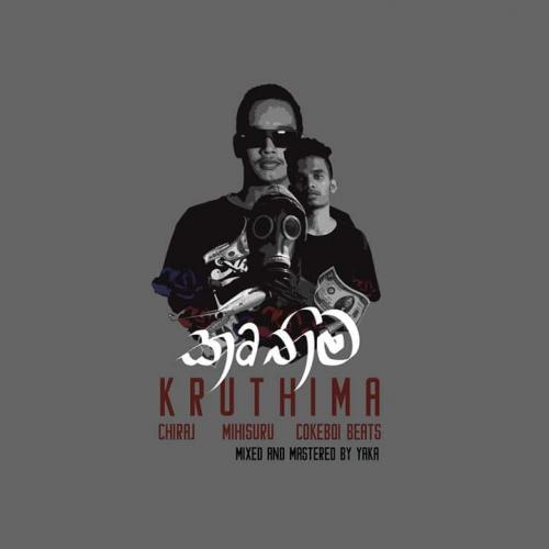 Kruthima|කෘතිම – Chiraj X Coke Boi X Mihisuru