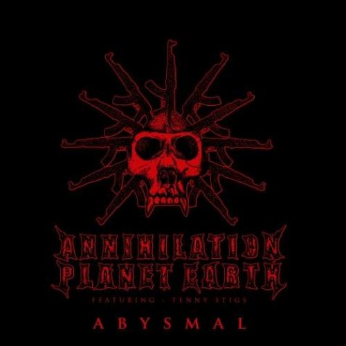 Annihilation Planet Earth – Abysmal