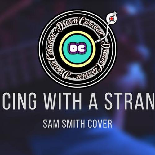 Dream Caravan – Dancing With A Stranger (Sam Smith Acoustic Cover)