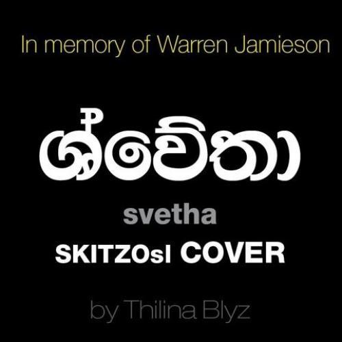 ශ්වේතා svetha SKITZOsl Cover By Thilina Blyz