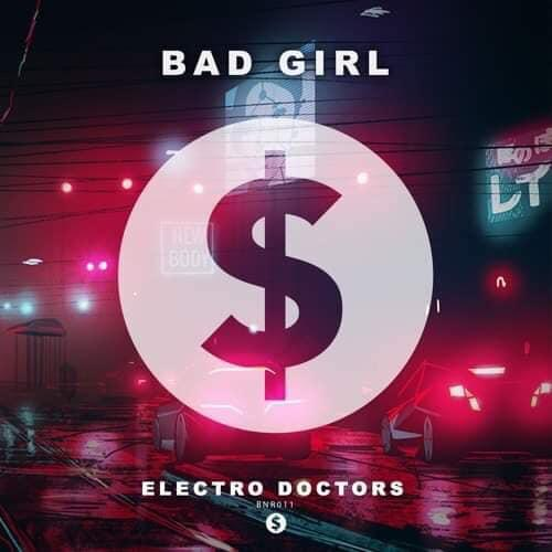 Electro Doctors – Bad Girl