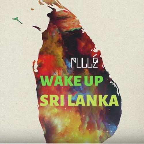 PULLÉ- Wake up Sri Lanka (feat. Charlie Chaplin)