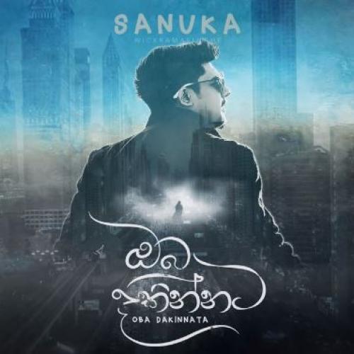 SANUKA – Oba Dakinnata (ඔබ දකින්නට) Official Lyric Video