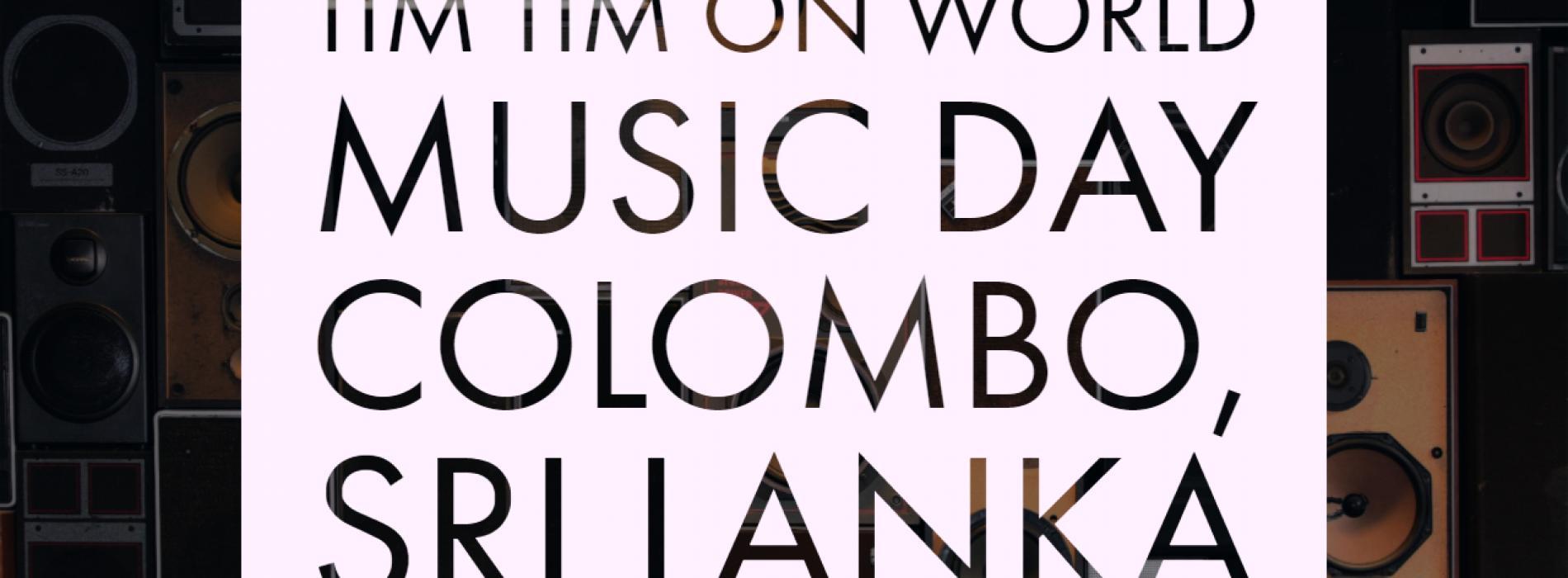 Tim Tim On World Music Day Colombo, Sri Lanka
