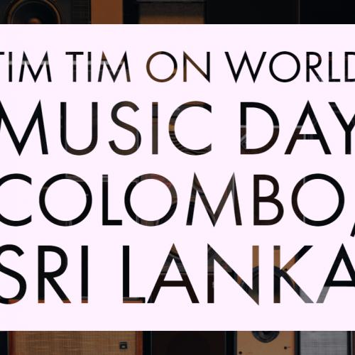 Tim Tim On World Music Day Colombo, Sri Lanka