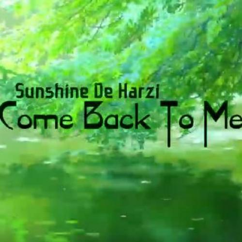 Come Back To Me – Sunshine De Harzi Ft Shauna Cardwell ( Official Music Video )