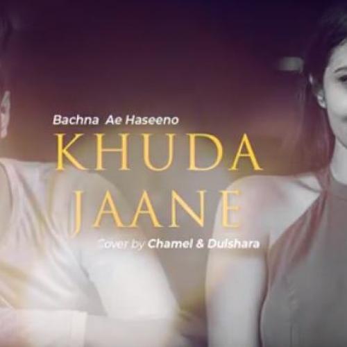 Khuda Jaane (Cover) – ChamelShav & Dulshara De Alwis