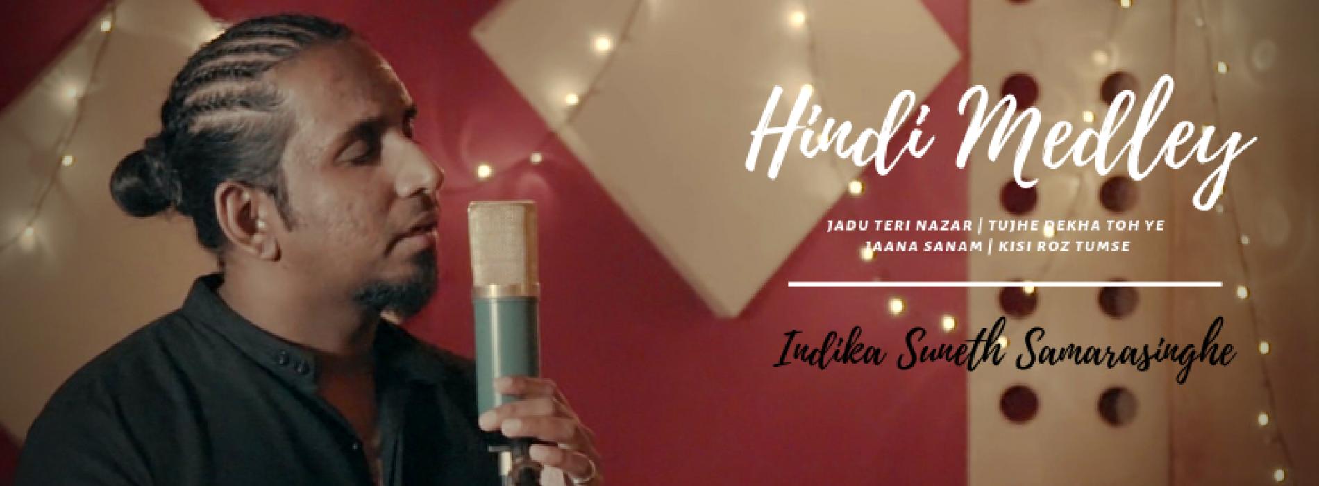 Jadu Teri Nazar | Tujhe Dekha Toh Ye | Kisi Roz Tumse (Hindi Medley Cover) Performed By Indika Suneth Samarasinghe