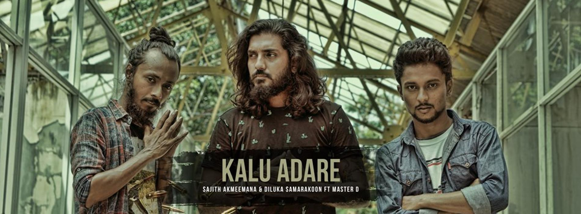 KALU ADARE | Sajith Akmeemana & Diluka Ft Master D
