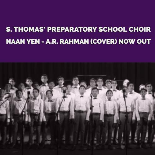 Naan Yen – A.R. Rahman (Cover) – S Thomas' Preparatory School Choir