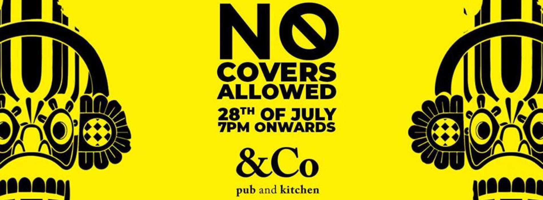 No Covers Allowed