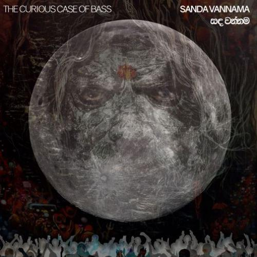 The Curious Case Of Bass Sandha Vannama | සඳ වන්නම (Praise of the Moon)