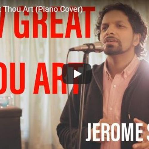 Jerome Silva – How Great Thou Art (Piano Cover)