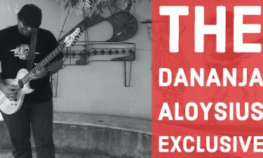 The Dananja Aloysius Exclusive