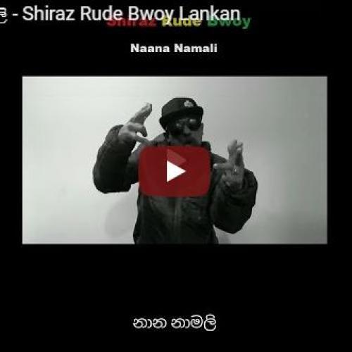 Naana නාමලි – Shiraz Rude Bwoy Lankan