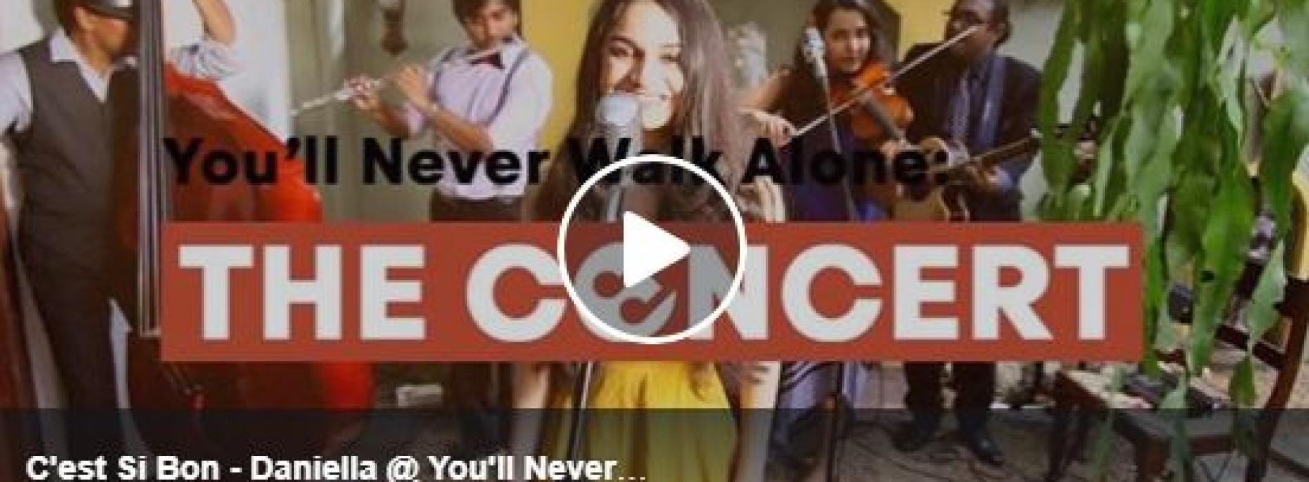 C'est Si Bon – Daniella @ You'll Never Walk Alone: THE CONCERT