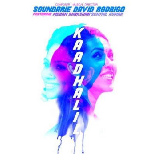 Kaadhalil- Soundarie David Rodrigo | Megan Dhakshini | Senthil Kumar