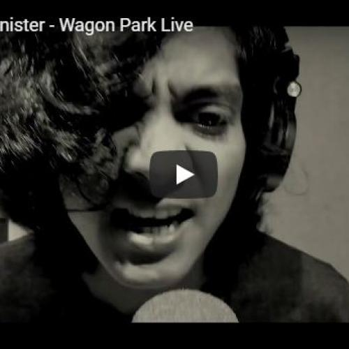 Mister Minister – Wagon Park Live