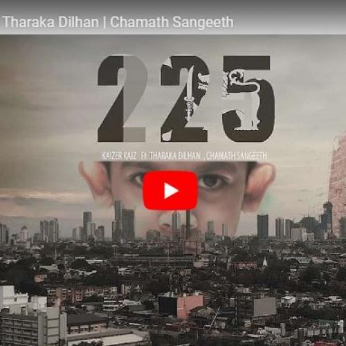 225 – Kaizer Kaiz Ft Tharaka Dilhan | Chamath Sangeeth