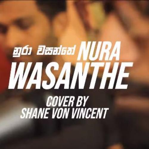 Nura Wasanthe (Nadeemal Perera) – cover by Shane Von Vincent