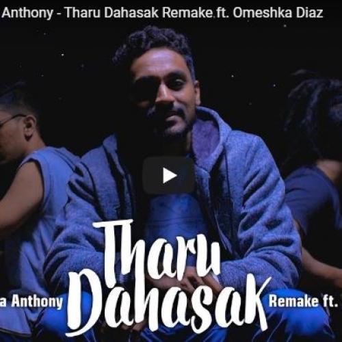 Sajitha Anuththara Anthony – Tharu Dahasak Remake Ft Omeshka Diaz