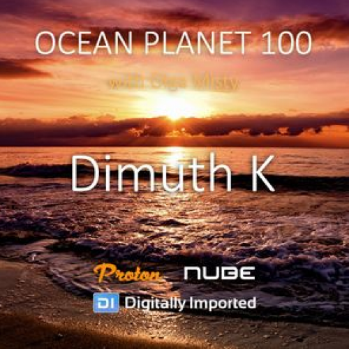 Dimuth K – Ocean Planet 100 [Oct 07 2019] on Proton Radio