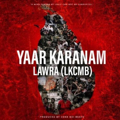 LAWRA LKCMB – Yaar Karanam | Prod By : Coke Boi Beats