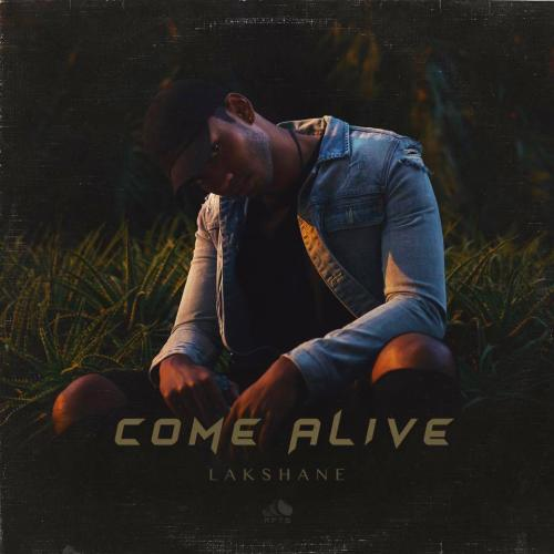 Lakshane's Debut Ep 'Come Alive' Now Out!