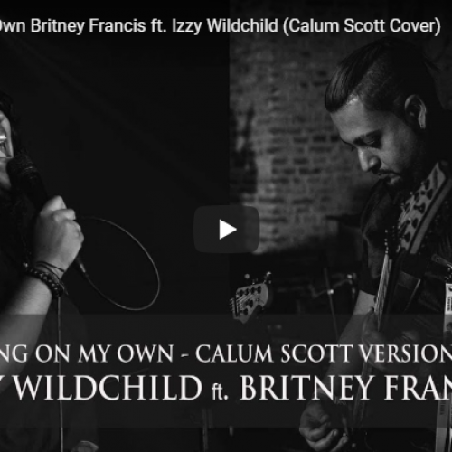 Dancing On My Own – Britney Francis ft Izzy Wildchild (Calum Scott Cover)