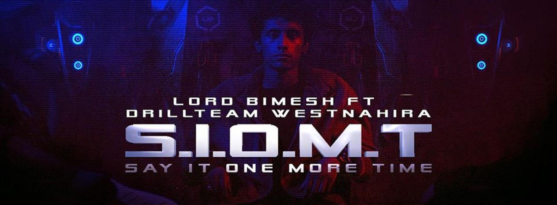 Say It One More Time (S.I.O.M.T) – Lord Bimesh ft Drill Team Westනාහිර | Charitha Attalage