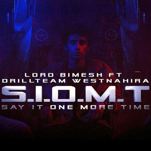 Say It One More Time (S.I.O.M.T) – Lord Bimesh ft Drill Team Westනාහිර | Charitha Attalage