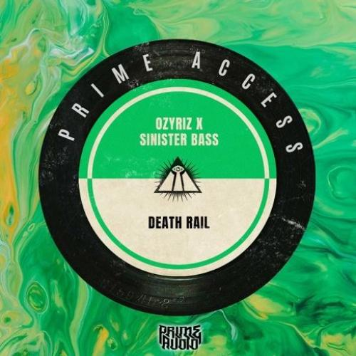 Ozyriz x Sinister Bass – Death Rail Out Now [Prime Access Exclusive]