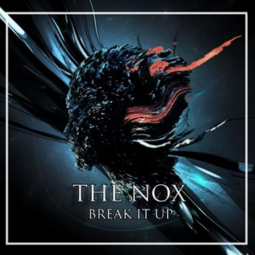 The Nox – Break It Up