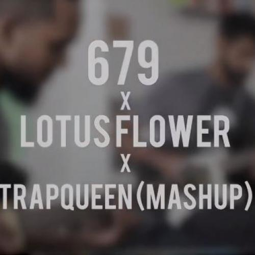 Unscripted – 679 x lotus flower x trapqueen (mashup)