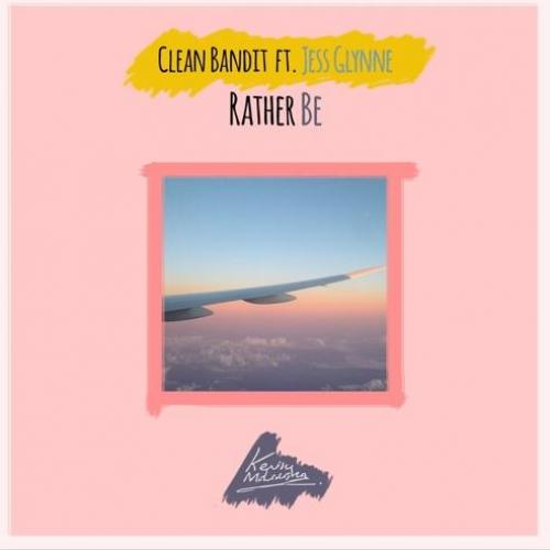 Clean Bandit ft Jess Glynne – Rather Be (Kevin Maleesha Remix)
